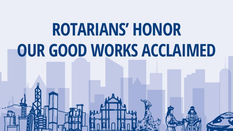 Rotarians' Honor – Our Good Works Acclaimed
