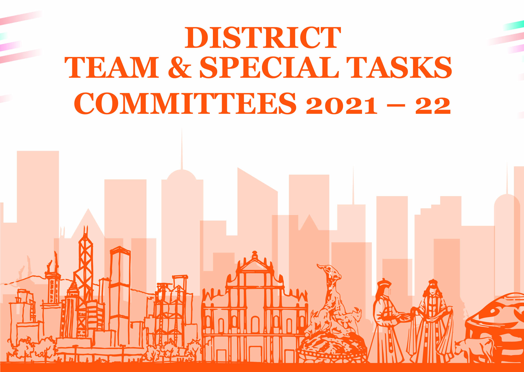 DISTRICT TEAM & SPECIAL TASKS COMMITTEES 2021 – 22