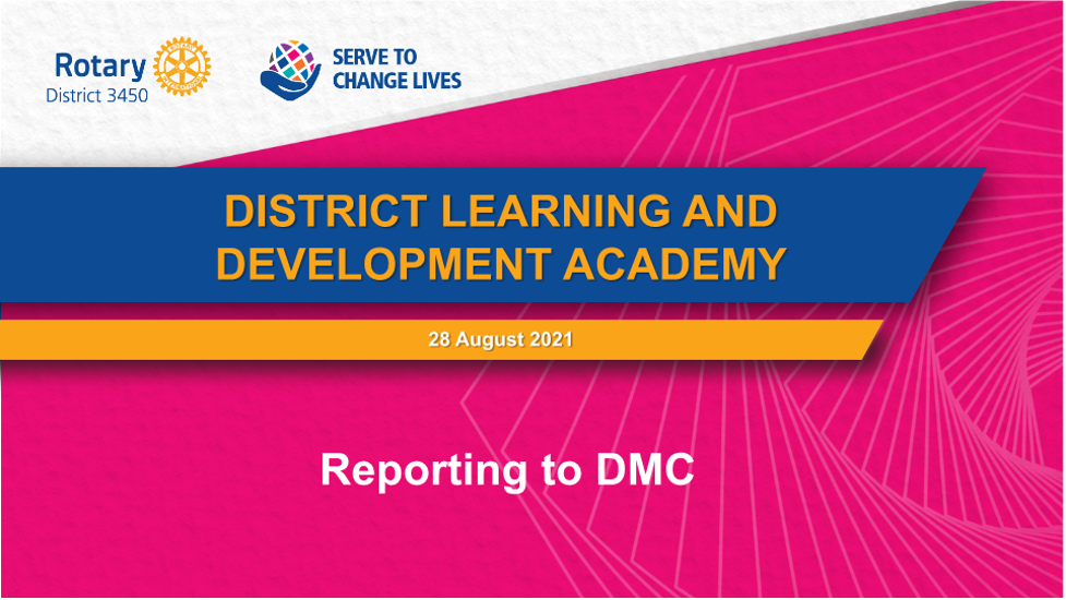 DISTRICT LEARNING AND DEVELOPMENT ACADEMY 28 August 2021 Reporting to DMC